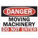 DANGER: MOVING MACHINERY DO NOT ENTER